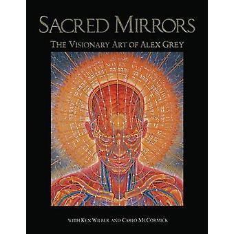 Heliga speglar - visionär konst av Alex Grey (2: a reviderade upplagan)