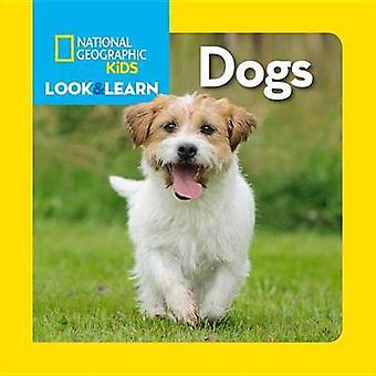 Titta & lär - hundar av nationella geografiska Kids - 9781426317057 bok