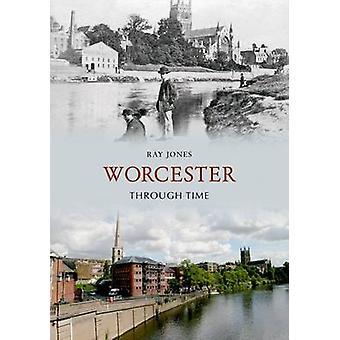 Worcester a través del tiempo por Ray Jones - libro 9781848686366