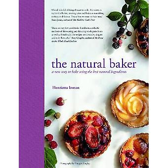 The Natural Baker - A new way to bake using the best natural ingredien