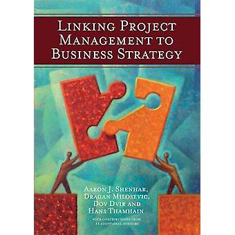 Linking Project Management to Business Strategy by Aaron J Shenhar -