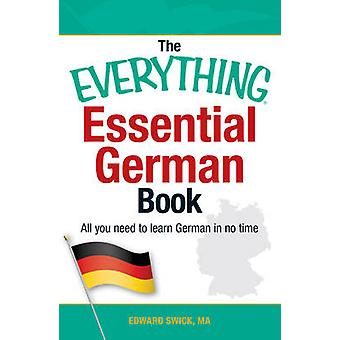The Everything Essential German Book - All You Need to Learn German in