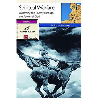 Spiritual Warfare: Disarming the Enemy Through the Power of God
