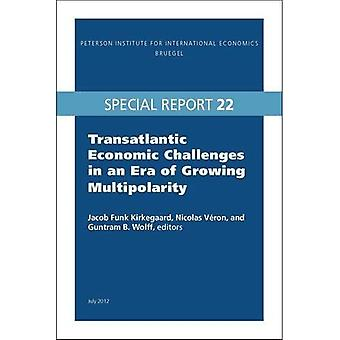 Transatlantic Economic Challenges in an Era of Growing Multipolarity