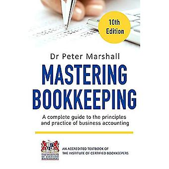 Mastering boekhouding, 10e editie: A comprehensive guide to de principes en praktijk van business accounting