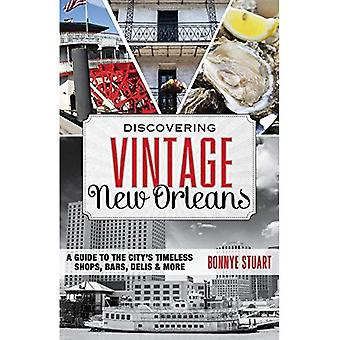 Ontdekken Vintage New Orleans: A Guide to Timeless winkels van de stad, Bars, Hotels & meer