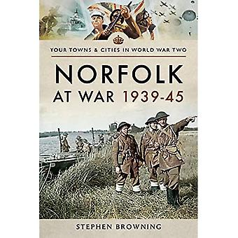Norfolk at War 1939 - 1945