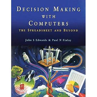 Decison Making with Computers The Spreadsheet and Beyond by Edwards & John S.