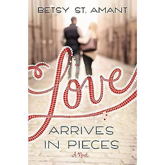 Love Arrives in Pieces by St. Amant & Betsy
