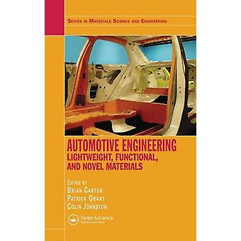 Automotive Engineering  Lightweight Functional and Novel Materials by Cantor & Brian