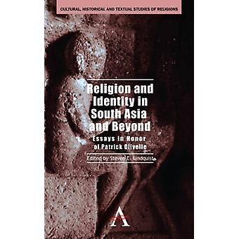 الدين والهوية في جنوب آسيا وما بعدها مقالات تكريما لباتريك أوليفيلي من هاء ستيفن آند لندكست