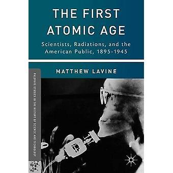 De första atomåldern forskare strålning och den amerikanska allmänheten 18951945 av Lavine & Matthew