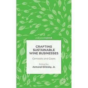 Duurzame wijn bedrijven Crafting concepten en gevallen door Gilinsky & Jr. & Armand