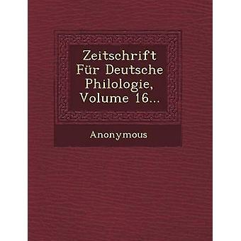 Zeitschrift bont Deutsche Philologie Volume 16... door anoniem