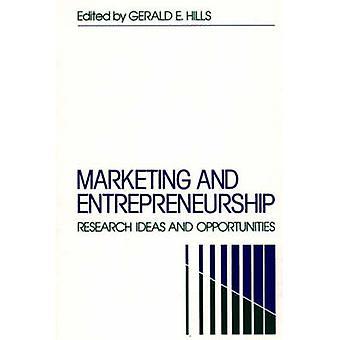 Marknadsföring och entreprenörskap forskningsidéer och möjligheter av Hills & Gerald E.