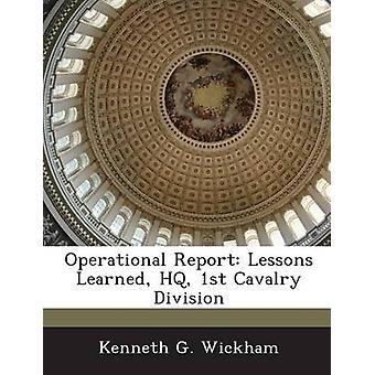 Rapport opérationnel leçons apprise HQ 1ère Division de cavalerie de Wickham & Kenneth G.