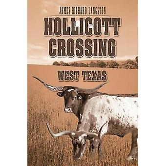 Hollicott Crossing West Texas by Langston & James Richard