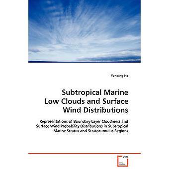 Subtropischen Marine niedrige Wolken und Oberfläche Wind Ausschüttungen der He & Yanping
