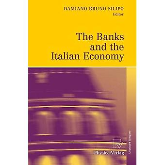 The Banks and the Italian Economy by Silipo & Damiano Bruno