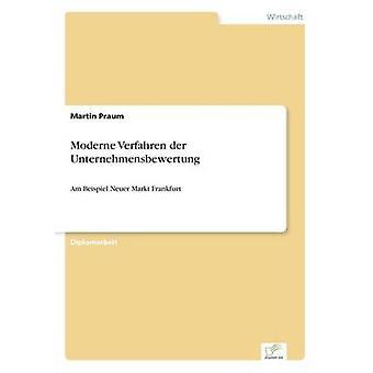 Moderne Verfahren der UnternehmensbewertungAm Beispiel Neuer Markt Frankfurt by Praum & Martin