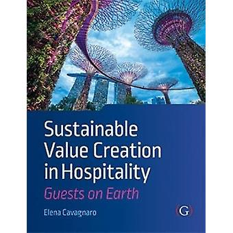 Sustainable Value Creation in Hospitality - Guests on Earth by Elena C