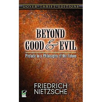 Beyond Good and Evil - Prelude to a Philosophy of the Future (New edit
