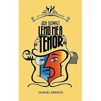 Lend Me a Tenor by Ken Ludwig - 9780573016400 Book