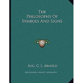 The Philosophy of Symbols and Signs by Aug C L Arnold - 9781163000250
