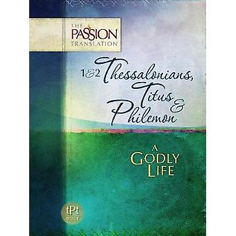 1&2 Thessalonians - Titus & Philemon - A Godly Life by Dr. Brian Simm