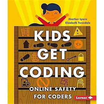Online Safety for Coders by Heather Lyons - Elizabeth Tweedale - Alex