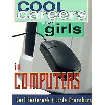 Cool Careers for Girls in Computers by Ceel Pasternak - Linda Thornbu