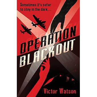Operation Blackout by Victor Watson - 9781910611005 Book