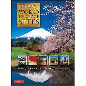 Japan's World Heritage Sites - Unique Culture - Unique Nature by John