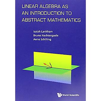 Linear Algebra as an Introduction to Abstract Mathematics by Anne Sch