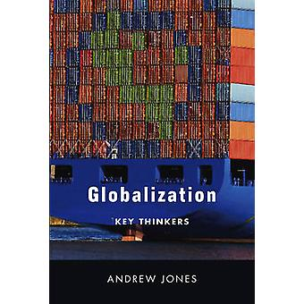Globalization Key Thinkers by Jones & Andrew