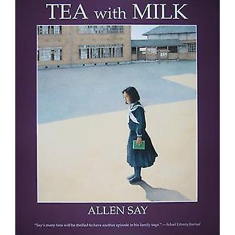 Tea with Milk by Allen Say - 9780547237473 Book