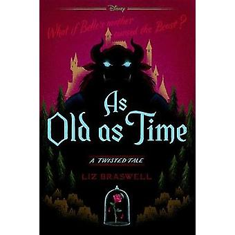 As Old as Time - A Twisted Tale by Liz Braswell - 9781484707319 Book