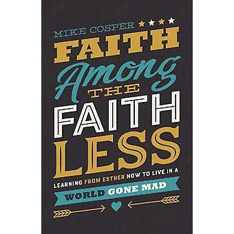 Faith Among the Faithless by Mike Cosper