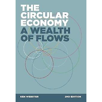 The Circular Economy A Wealth of Flows  2nd Edition by Webster & Ken