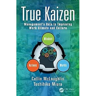 True Kaizen  Managements Role in Improving Work Climate and Culture by McLoughlin & Collin