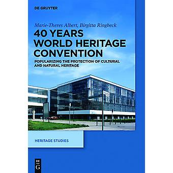 40 Years World Heritage Convention by MarieTheres Albert