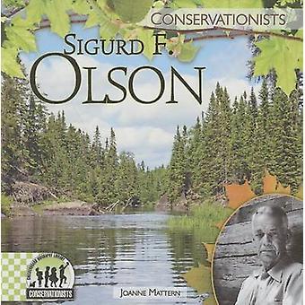 Sigurd F. Olson by Joanne Mattern - 9781624030956 Book