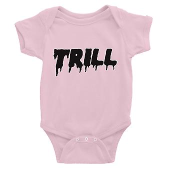 365 Printing Trill Baby Bodysuit Gift Pink Funny Saying Baby Jumpsuit Baby Gift