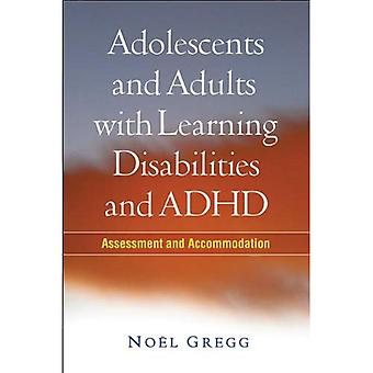 Adolescents and Adults with Learning Disabilities and ADHD: Assessment and Accommodation