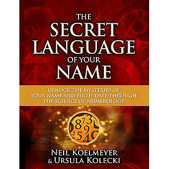 The Secret Language of Your Name by Koelmeyer & NeilKolecki & Ursula