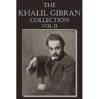 The Khalil Gibran Collection Volume II by Gibran & Kahlil