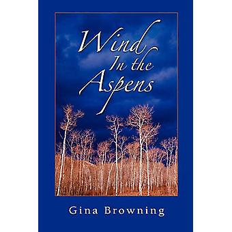 Wind in the Aspens by Browning & Gina