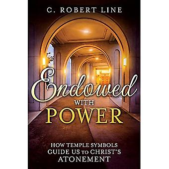 Endowed with Power: Temple Symbolism and the Atonement� of Christ