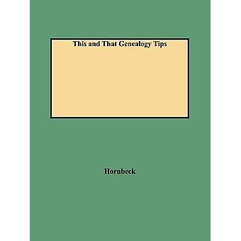This and That Genealogy Tips by Hornbeck