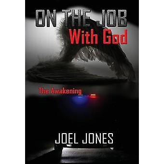 On The Job with God The Awakening by Jones & Joel